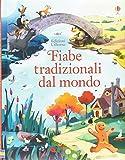 Scarica Libro Fiabe tradizionali dal mondo Ediz illustrata (PDF,EPUB,MOBI) Online Italiano Gratis