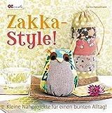 Zakka-Style!: Kleine Nähprojekte für einen bunten Alltag!