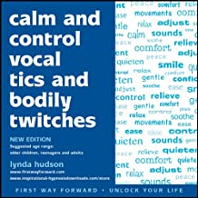 Calm and Control Vocal Tics and Bodily Twitches (Unlock Your Life)