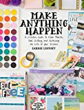 #10: Make Anything Happen: A Creative Guide to Vision Boards, Goal Setting, and Achieving the Life of Your Dreams