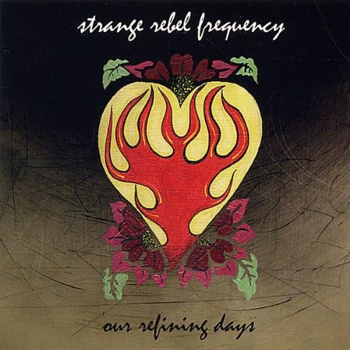 Our Refining Days by Strange Rebel Frequency