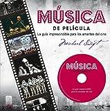 Música de película: La guía imprescindible para los amantes del cine (Música y cine)