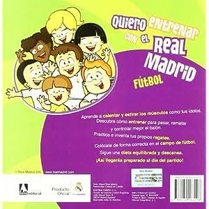Quiero entrenar con el Real Madrid Fútbol: Libro de Lectura (Real Madrid / Libros de lectura)