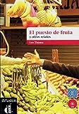 El puesto de fruta y otros relatos: Nivel A2-B1. Buch und Audio-CD