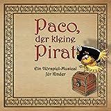 Paco, der kleine Pirat: Ein Hörspiel-Musical für Kinder