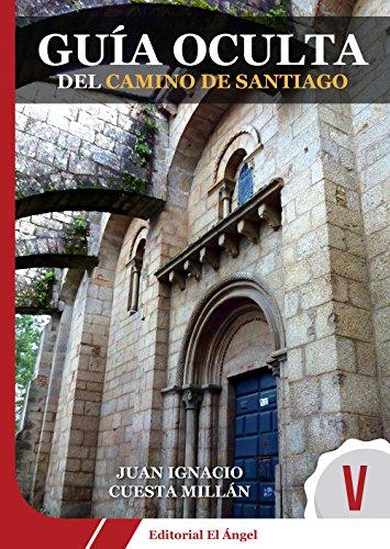 Guía Oculta del Camino de Santiago: Camino de León a Santiago (3) (Spanish Edition)