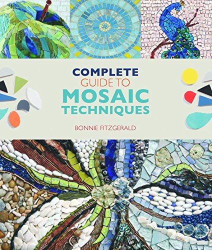 Complete Guide to Mosaic Techniques by Bonnie Fitzgerald (14-Feb-2015) Paperback
