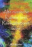 Alte russische Karma- und Reinkarnationslehre: Wann und wer warst du in früheren Leben? - Vadim Tschenze