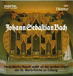 Bach: Hans-Martin Rauch spielt an der großen Orgel der St. Moriz-Kirche zu Coburg