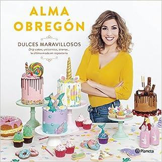Dulces maravillosos: Drip cakes, unicornios, sirenas... la última moda en repostería (Planeta Cocina)