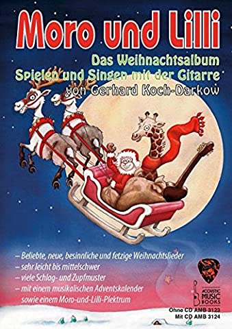 Moro und Lilli. Das Weihnachtsalbum.: Spielen und Singen mit der