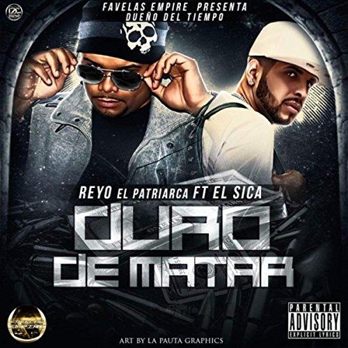 Duro de Matar (feat. El Sica) [Explicit] (Duro De Matar)