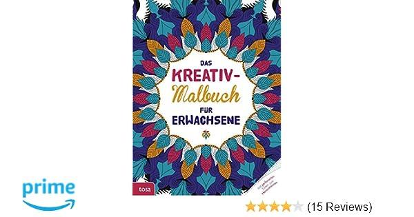Das Kreativ-Malbuch für Erwachsene: Mit perforierten Seiten zum ...