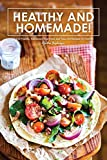 #7: Healthy and Homemade!: 40 Kid-Friendly, Restaurant, Fast Food, and Take-Out Recipes for Children