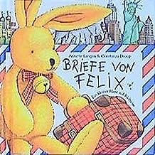 Briefe von Felix Ein kleiner Hase auf Weltreise