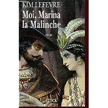 Moi, Marina la Malinche