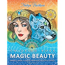 Magic Beauty: Coloring Book for Adult: Animals, Birds, Flowers, Mandalas, Beautiful Fairies