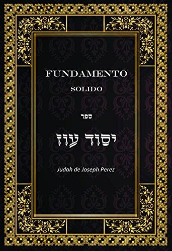 Fundamento Solido: ספר יסוד עוז por Judah Leon de Joseph Perez