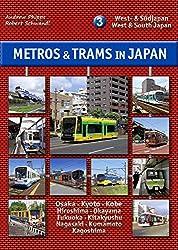 Metros & Trams in Japan 3: West- & Südjapan: West & South Japan