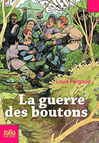 La Guerre DES Boutons (Folio Junior) par Louis Pergaud