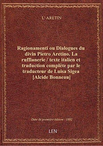 Ragionamenti ouDialoguesdudivinPietro Aretino. La ruffianerie/texte italien ettraduction comp Pdf - ePub - Audiolivre Telecharger