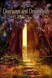 Doorways and Dreamfields - A True Fairy Tale
