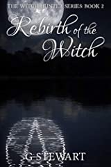 Rebirth of the Witch (The Witch Hunter Series: Book 2) Kindle Edition