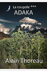 ADAKA (LA COUPOLE t. 3) (French Edition) Versión Kindle