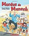 Mordus de Munsch: Recueil d'Histoires de Robert Munsch par Munsch