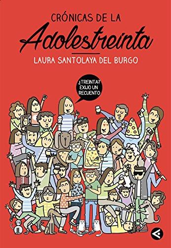 Crónicas de la adolestreinta (Tendencias) por Laura Santolaya