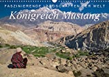 Faszinierende Landschaften der Welt: Königreich Mustang (Wandkalender 2019 DIN A3 quer): Einzigartige Bilder vom farbenprächtigen Königreich Mustang ... (Monatskalender, 14 Seiten ) (CALVENDO Natur)