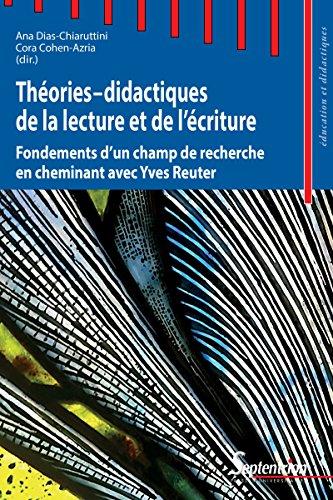 Thories-didactiques de la lecture et de l'criture: Fondements d'un champ de recherche - en cheminant avec Yves Reuter
