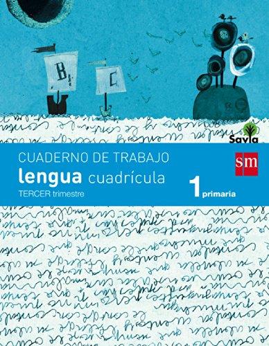 Cuaderno de lengua, Cuadrícula. 1 Primaria, 3 Trimestre. Savia - 9788467570311 por Rosa Modrego Tejada