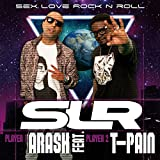 Arash Feat. T-Pain: Sex Love Rock N Roll (SLR)