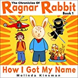 Best Chronicle Books Chronicle Books Books For Toddler Boys - The Chronicles of Ragnar Rabbit (Book 1) Review