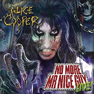 No More Mr Nice Guy Live