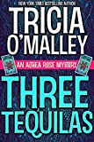 Three Tequilas: The Althea Rose Series (Book 3) by Tricia O'Malley