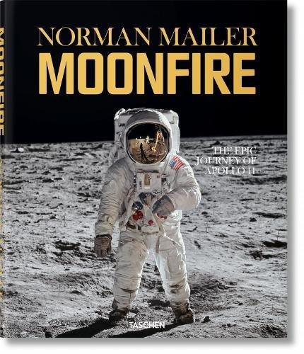 Norman Mailer. MoonFire. The Epic Journey of Apollo 11 por Norman Mailer