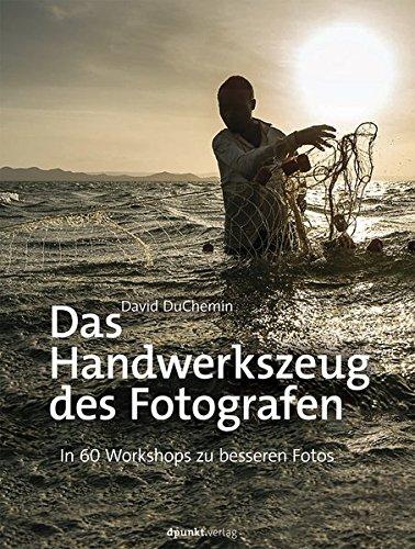 Das Handwerkszeug des Fotografen: In 60 Workshops zu besseren Fotos Buch-Cover