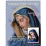 Bordado Punto de Cruz - Esquema de 50 colores: Esquemas para Bordar una Imagen de la Virgen Maria en Punto de Cruz