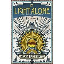 By Light Alone by Adam Roberts (2012-06-14)