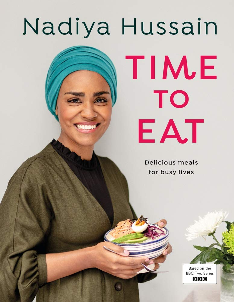 Nadiya Hussain – Time to Eat: Delicious, time-saving meals using simple store-cupboard ingredients 1