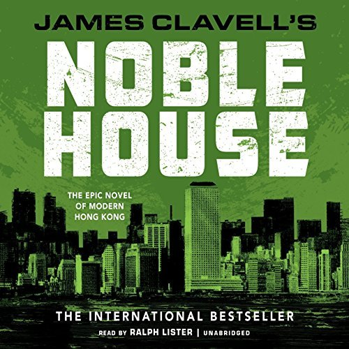 Noble House: The Epic Novel of Modern Hong Kong (Asian Saga, Book 5) by James Clavell (2015-11-12)