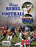 2015-16 Hays Rebel Football: Rebel Pride Never Dies by Madi Thomason (2015-08-21)