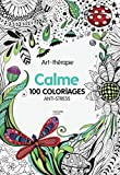 Art-thérapie Calme - 100 coloriages anti-stress