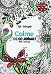 Art-th�rapie Calme: 100 coloriages an...