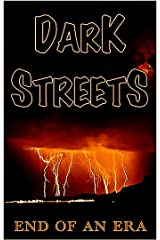 End Of An Era (Dark Streets) Kindle Edition