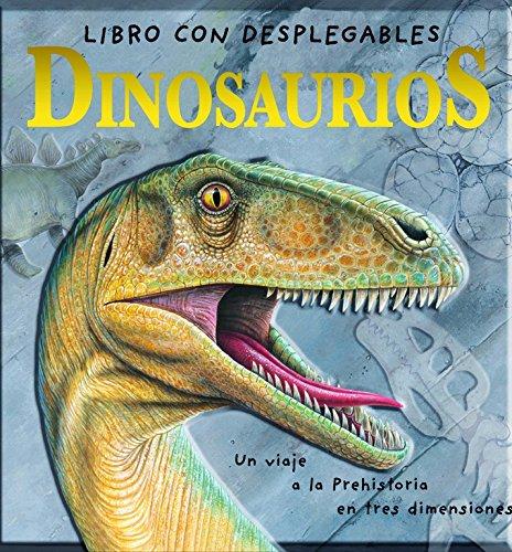 Dinosaurios: Un viaje a la prehistoria en tres dimensiones (Descubre el mundo...