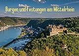 Burgen und Festungen am Mittelrhein (Wandkalender 2019 DIN A2 quer): Burgen und Festungen am Mittelrhein zwischen Bingen und Koblenz (Monatskalender, 14 Seiten ) (CALVENDO Orte)