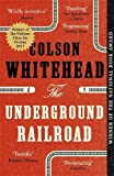 The Underground Railroad: LONGLISTED FOR THE MAN BOOKER PRIZE 2017
